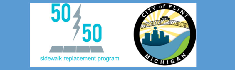 50/50 City of Flint Sidewalk Replacement Program