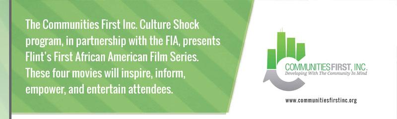 Communities First, Inc. Presents Flint's First African American Film Series