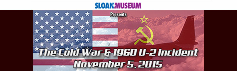 Sloan Museum presents The Cold War & 1960 U/2 Incident