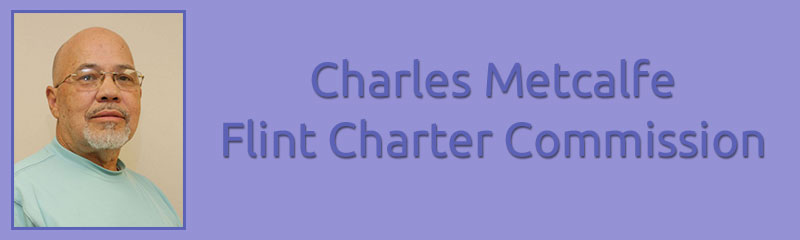 Charles Metcalfe - Flint Charter Commission