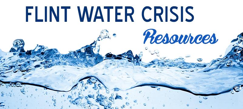 Flint Water Crisis Resources