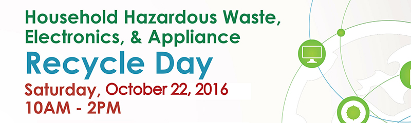 October 22 Household Hazardous Waste, Electronics and Appliance Recycle Day