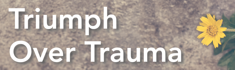 Triumph Over Trauma - Resilience Summit & Resilience film