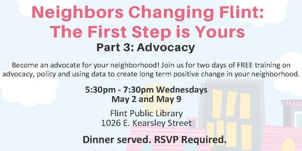 Neighbors Changing Flint - Part 3: Advocacy @ Flint Public Library | Flint | Michigan | United States