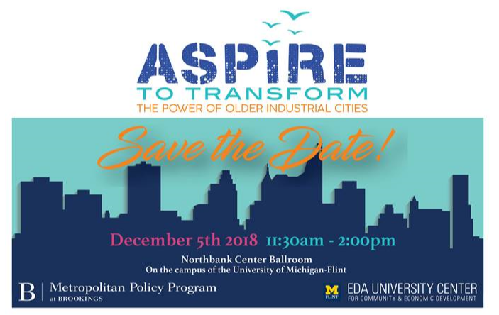 ASPIRE To Transform: The Power of Older Industrial Cities Symposium @ Northbank Center Ballroom, University of Michigan - Flint | Flint | Michigan | United States
