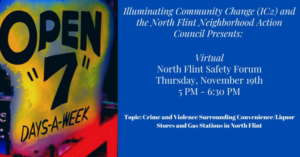 N. Flint Illuminating Community Change (IC2) Safety Forum - Crime and Violence Along the Pierson Rd. Corridor
